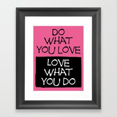 Do what you love-Pink Framed Art Print