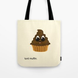 Turd Muffin Tote Bag