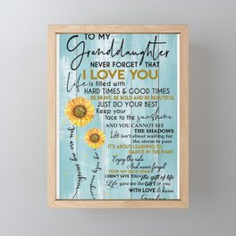 To my granddaughter never forget that i love you life is filled with hard times and good times be Framed Mini Art Print