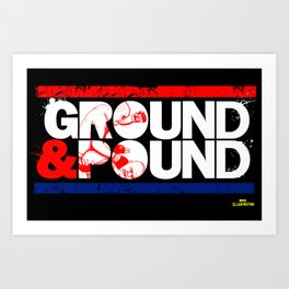 Ground & Pound. Art Print