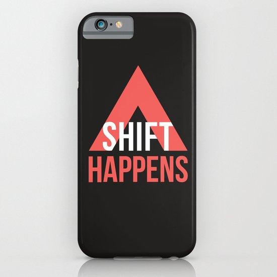 SHIFT HAPPENS iPhone & iPod Case