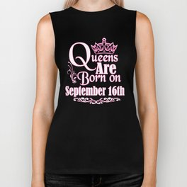 Queens Are Born On September 16th Funny Birthday T-Shirt Biker Tank