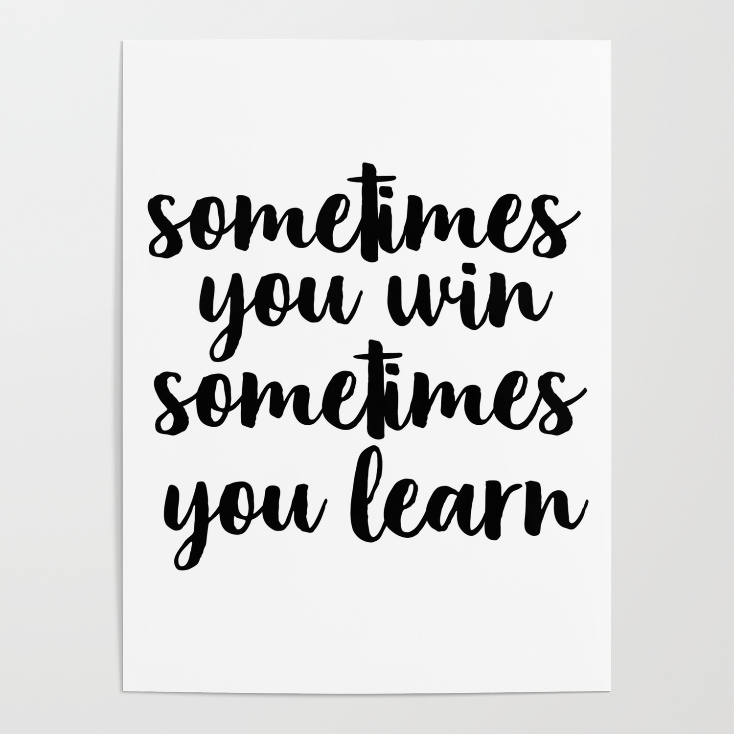Sometimes You Win Sometimes You Learn Motivational Quote Inspirational Quote Typography Art Poster By Artbynikola Society6