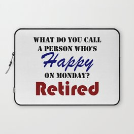 Retired On Monday Funny Retirement Retire Burn Laptop Sleeve
