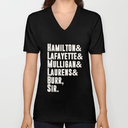 Hamilton, Laurens, Lafayette, Mulligan, Burr, Sir Unisex V-Neck