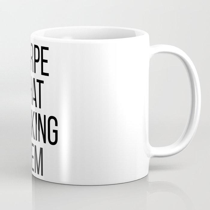carpe that fucking diem Coffee Mug