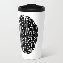 Insane in the Membrane in black Print by Emilythepemily Travel Mug