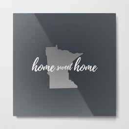 Minnesota Home Sweet Home Grey Metal Print