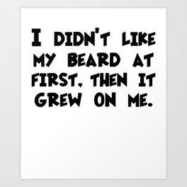 CLEARANCE Funny Beard Funny Beard Gift Funny Gift for Dad Brother Husband beard Art Print