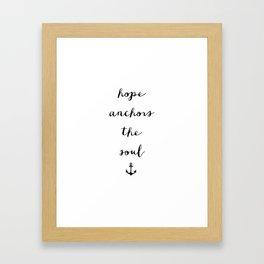 HOPE ANCHORS - B & W Framed Art Print
