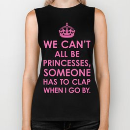 We Can't All Be Princesses (Hot Pink) Biker Tank
