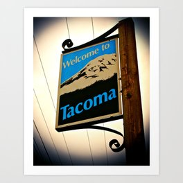 Welcome to Tacoma Art Print