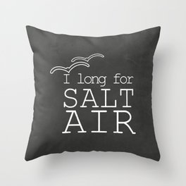 I long for the Salt Air Throw Pillow