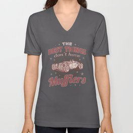 The Best Things Don't Have Muffler Fast Hot Rods Unisex V-Neck