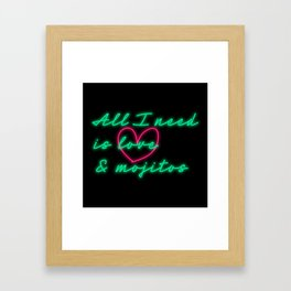 All I need is Love and Mojitos Framed Art Print