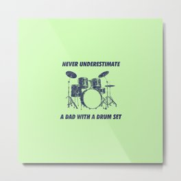 Never Underestimate A Dad With A Drum Set Funny Drums Vintage Drummer Distressed Metal Print