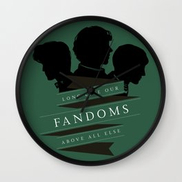 Long Live our Fandoms - Above all else Wall Clock