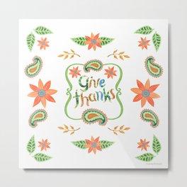 Give Thanks Metal Print