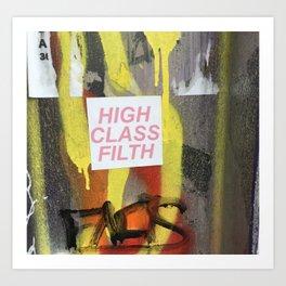 High Class Filth Art Print