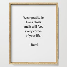 Rumi Inspirational Quotes - Wear gratitude like a cloak Serving Tray