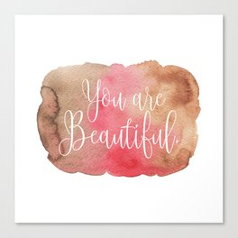 You are Beautiful - brown and pink Canvas Print