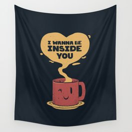 I Wanna Be Inside You Wall Tapestry