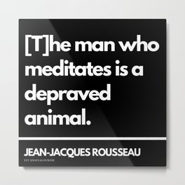 63  |Jean-Jacques Rousseau Quotes | 201106 Social Contract Writer Writing Literature Literary Metal Print