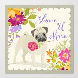 Love U More - Pug Canvas Print