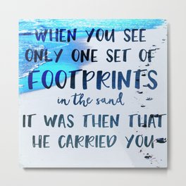 He Carried You Footprints Quote Metal Print