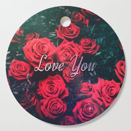 Love You & Red Roses Cutting Board