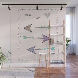 Follow Your Heart Wall Mural