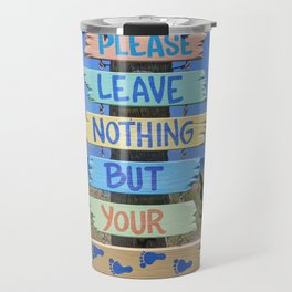 Please Leave Nothing But Your Footprint Travel Mug