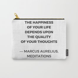 Stoic Inspiration Quotes - Marcus Aurelius Meditations - The happiness of your life Carry-All Pouch