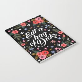 Eat A Bag Of Dicks, Funny Pretty Cute Offensive Quote Notebook