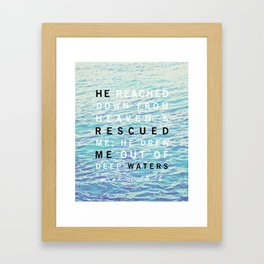 Psalms 18:16 Framed Art Print