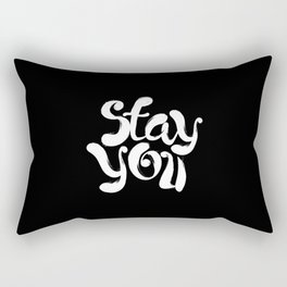 Stay You black and white contemporary minimalism typography poster home wall decor bedroom Rectangular Pillow