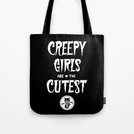 Creepy Girls Are The Cutest Tote Bag