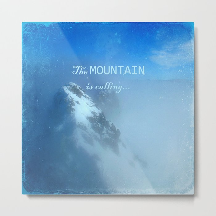 The mountain is calling... Metal Print
