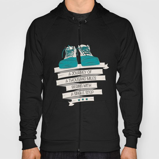a journey of a thousand miles begins with a single step Hoody