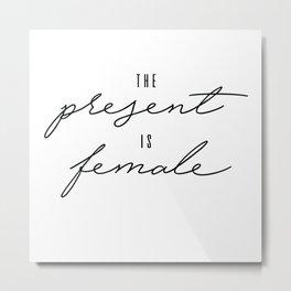 Present is Female Metal Print