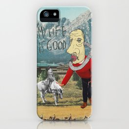 MY LIFE IS GOOD! iPhone Case