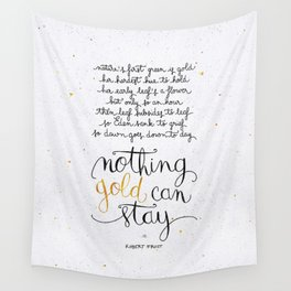 Nothing gold can stay Wall Tapestry