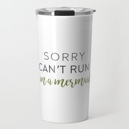 Mermaids don't run. Travel Mug