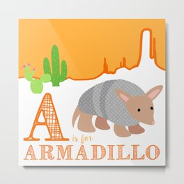A is for Armadillo Metal Print