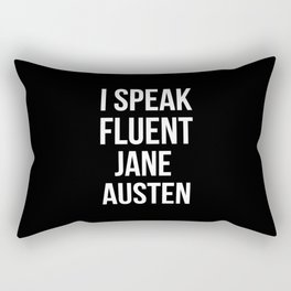 I Speak Fluent Jane Austen Rectangular Pillow