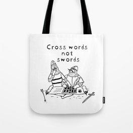Cross Words Not Swords Tote Bag