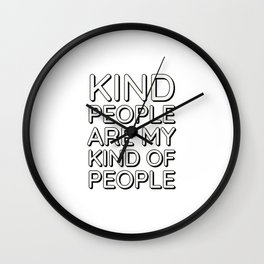 Kind People Are My Kind of People Wall Clock