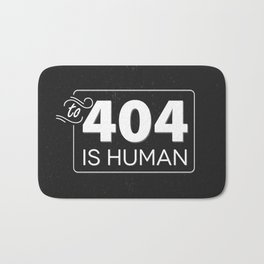 To 404 Is Human Bath Mat