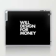 WILL DESIGN FOR MONEY Laptop & iPad Skin