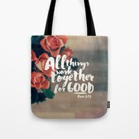 pocketfuel Tote Bags featuring All Things Work Together For Good (Romans 8:28) by Pocket Fuel